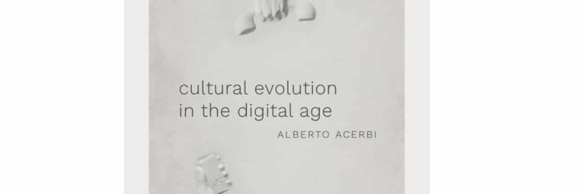 "Book Club on ""Cultural Evolution in the Digital Age"" by Alberto Acerbi"